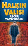 Halkın Valisi Recep Yazıcıoğlu