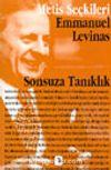 Sonsuza Tanıklık / Emmanuel Levinas'tan Seçme Yazılar
