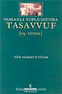 Osmanlı Toplumunda Tasavvuf 19. Yüzyıl - Hür Mahmut Yücer pdf epub