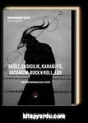 Okült, Cadıcılık, Karabüyü, Satanizm, Rock N Roll L.I. Sd / Underground Poetix Sayı :37 Ekim 2017