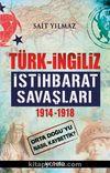Türk - İngiliz İstihbarat Savaşları 1914-1918