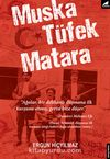 Muska, Tüfek, Matara