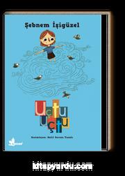 Uçtu Uçtu / Büyüyen Kitaplar Dizisi 1
