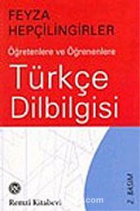 Türkçe Dilbilgisi : Öğretenlere ve Öğrenenlere