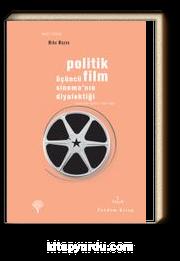 Politik Film & Üçüncü Sinemanın Diyalektiği