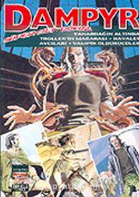 Dampyr Süper Cilt 9/Yanardağın Altında-Troller'in Mağarası-Hayalet Avcıları-Vampir Öldürücüler - Mauro Boselli pdf epub