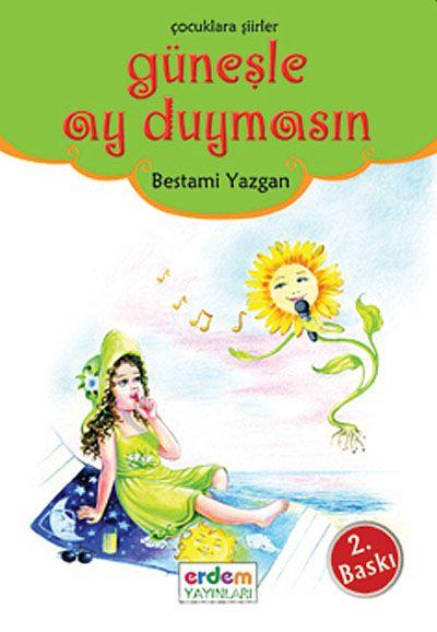 Güneşle Ay Duymasın/Günümüz Çocuk Edebiyatı Dizisi - Bestami Yazgan pdf epub