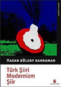 Türk Şiiri Modernizm Şiir - Hasan Bülent Kahraman pdf epub