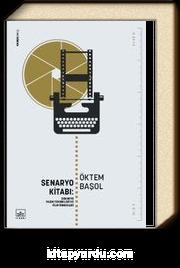 Senaryo Kitabı: Senaryo Yazım Teknikleri ve Film Öyküleri