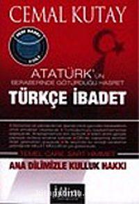 Türkçe İbadet: Atatürk'ün Beraberinde Götürdüğü Hasret - Cemal Kutay pdf epub