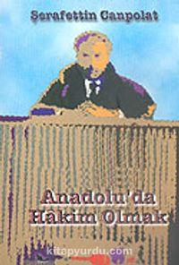 Anadolu'da Hakim Olmak - Şerafettin Canpolat pdf epub