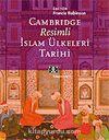 Cambridge Resimli İslam Ülkeleri Tarihi