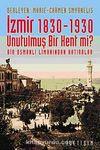 İzmir 1830-1930 Unutulmuş Bir Kent mi? & Bir Osmanlı Limanından Hatıralar