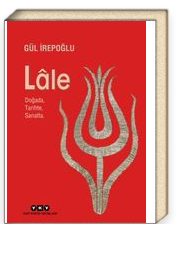 Lale & Doğada, Tarihte, Sanatta