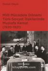 Milli Mücadele Dönemi Türk Sovyet İlişkilerinde M. Kemal (1920-1921)