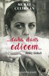 Daha Dans Edicem... & Deniz Türkali