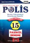 Polis Meslek Yüksekokulu Sınavlarına Hazırlık 15 Fasikül Deneme (2009)