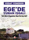 Ege'de Yunan İşgali & Türk Ada ve Kayalıkları Nasıl Ele Geçirildi?