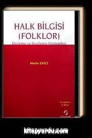Halk Bilgisi (Folklor) & Derleme ve İnceleme Yöntemleri