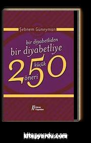 Bir Diyabetliden Bir Diyabetliye 250 Küçük Öneri