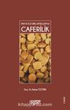 Caferilik & Dini ve Kültürel Ritüelleriyle