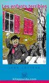 Les enfants terribles (Niveau-4) 1200 mots -Fransızca Okuma Kitabı
