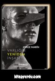 Varlığın Yeniden İnşası & Ya Da Jorge Marin'in Heykelleri