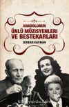 Anadolunun Ünlü Müzisyenleri ve Bestekarları