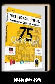 YDS - YÖKDİL - TIPDİL Gramer ve Çeviri Stratejileri 75 QUİCK TIPS