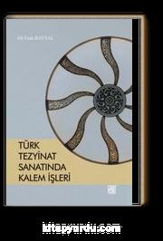 Türk Tezyinat Sanatında Kalem İşleri
