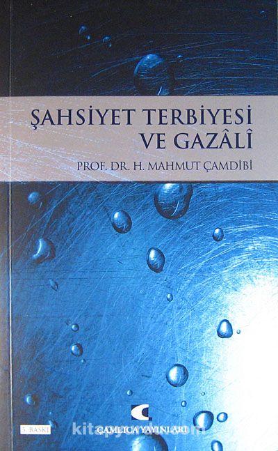 Şahsiyet Terbiyesi ve Gazali