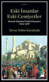 Eski İnsanlar Eski Cemiyetler & Osmanlı Toplumsal Tarihi Çalışmaları (1904-1926)