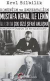Komünizm ve Emperyalizm & Mustafa Kemal İle Lenin Arasında Çok Gizli Şifahi Antlaşma