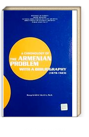 A Chronology of The Armenian Problem & Wıth A Bibliyography (1878-1923)