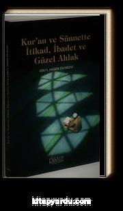 Kur'an ve Sünnette İtikad, İbadet ve Güzel Ahlak