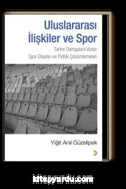 Uluslararası İlişkiler ve Spor & Tarihe Damgasını Vuran Spor Olayları ve Politik Çözümlemeleri