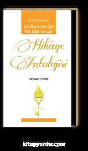 Lise Öğrencileri İçin Türk Edebiyatından Hikâye Antolojisi
