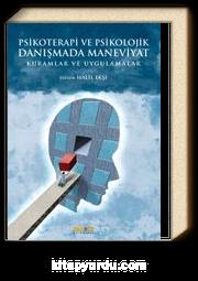 Psikoterapi ve Psikolojik Danışmada Maneviyat & Kuramlar ve Uygulamalar
