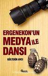 Ergenekon'un Medya ile Dansı