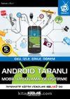 Android Tabanlı Mobil Uygulama Geliştirme & Oku, İzle, Dinle, Öğren
