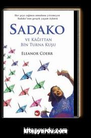 Sadako / ve Kağıttan Bin Turna Kuşu