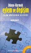 Dünya-Kurmak Eylem ve Değişim & İslam Dünyasının Geleceği