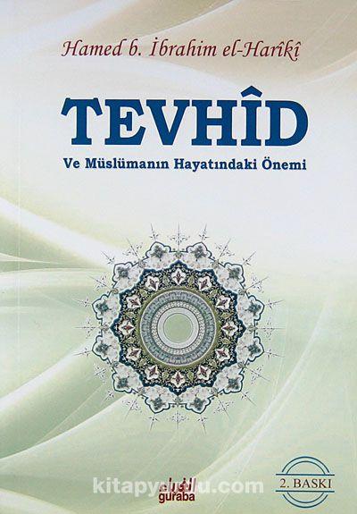 Tevhid ve Müslümanın Hayatındaki Önemi (Cep Boy) - Hamed b. İbrahim el-Hariki pdf epub