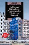 Kalkınma İktisadının Penceresinden Türkiye'ye Bakmak & Fikret Şenses'e Armağan