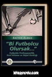 Bir Futbolcu Olursak.. & Futbolda Profesyonellik, Sınıf Atlama ve Hayal Kırıklığı