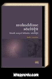 Mukaddime Sözlüğü & Klasik Sosyal Bilimler Sözlüğü