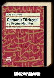 Ana Hatlarıyla Osmanlı Türkçesi ve Seçme Metinler