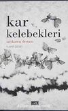 Kar Kelebekleri / Sarıkamış Destanı