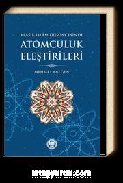 Klasik İslam Düşüncesinde Atomculuk Eleştirileri