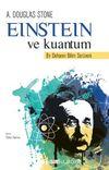 Einstein ve Kuantum & Bir Dehanın Bilim Serüveni